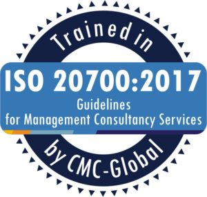 Trained in the ISO 20700:2017 Guidelines for Management Consultancy Services by CMC- Global